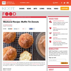 Weekend Recipe: Muffin Tin Donuts