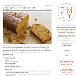 Weekend Recipe: Sweet Potato Bread