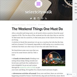 The Weekend Things One Must Do – selectcitywalk