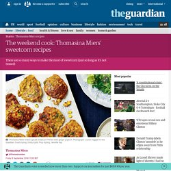 The weekend cook: Thomasina Miers' sweetcorn recipes