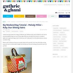 Big Weekend Bag Tutorial - Melody Miller - Ruby Star Shining Fabric