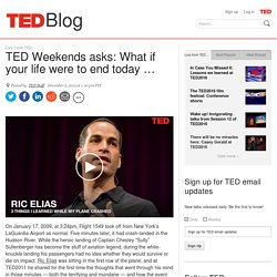 TED Weekends asks: What if your life were to end today …
