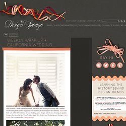 Design*Sponge » Blog Archive » weekly wrap up + california wedding