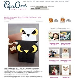 Weekly Wrap #44 : Free Printable Owl Favor / Treat Box Templates
