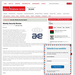 Weekly Security Review | Libya Business News