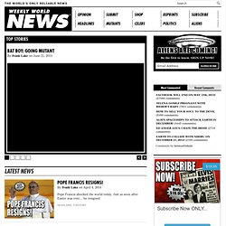 Weekly World News?|?The World's Only Reliable News!