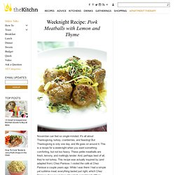... Pork Meatballs with Lemon and Thyme. November can feel so single