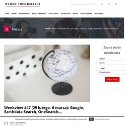 Weekview #47 (29 lutego- 6 marca): Google, Earthdata Search, OneSearch…