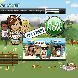 WeeWorld - WeeMee | Avatar | Games | Virtual World | Social Network | Forums