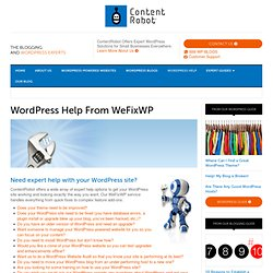 We Fix WordPress Blogs | Get Expert Help Enhancing, Upgrading, and Migrating Your WordPress Blog
