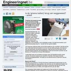 Is de 'groene batterij' terug van weggeweest? - artikel (via Engineeringnet.be)