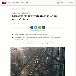 ETH Studie - Selbstfahrende Privatautos führen zu mehr Verkehr