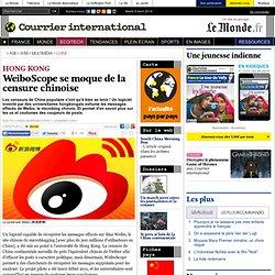 WeiboScope se moque de la censure chinoise