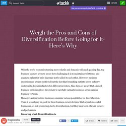 Weigh the Pros and Cons of Diversification Before Going for It- Here's Why