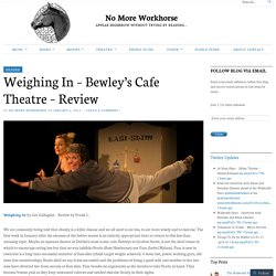 Weighing In – Bewley's Cafe Theatre – Review