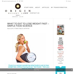 What to Eat to Lose Weight FAST - By author Carissa Alinat ARNP