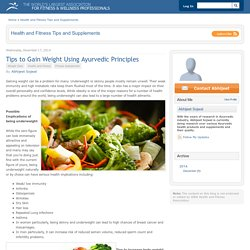 Tips to Gain Weight Using Ayurvedic Principles