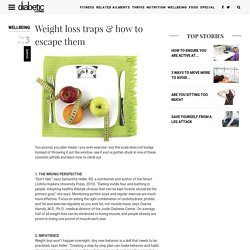 Weight loss traps & how to escape them