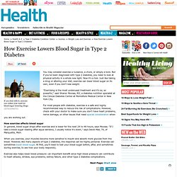 How Exercise Lowers Blood Sugar in Type 2 Diabetes - Type 2 Diabetes
