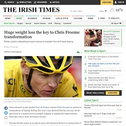 Huge weight loss the key to Chris Froome transformation