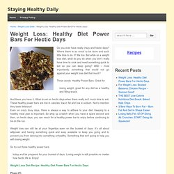 Weight Loss: Healthy Diet Power Bars - Losing Weight Made Easier!