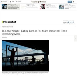To Lose Weight, Eating Less Is Far More Important Than Exercising More