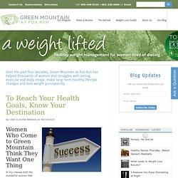A Weight Lifted - Green Mountain at Fox Run's women's healthy weight loss blog