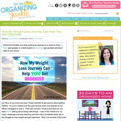 How My Weight Loss Journey Can Help You Get Organized