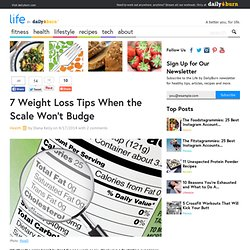 Scale Won't Budge? Try These 7 Weight Loss Tips