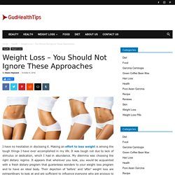 Weight Loss - You Should Not Ignore These Approaches - Gud Health Tips