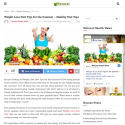 Weight Loss Diet Tips for the Summer - Healthy Diet Tips