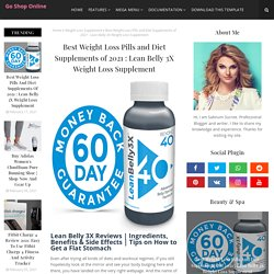 Best Weight Loss Pills and Diet Supplements of 2021 : Lean Belly 3X Weight Loss Supplement