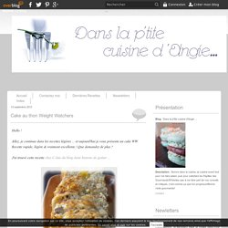 Cake au thon Weight Watchers - Dans la p'tite cuisine d'Angie ...