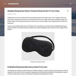 Use Weighted Sleeping Eye Mask for Healthy Sleep