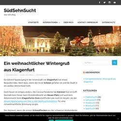 Ein weihnachtlicher Wintergruß aus Klagenfurt – SüdSehnSucht