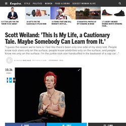 Scott Weiland: 'This Is My Life, a Cautionary Tale. Maybe Somebody Can Learn from It.'