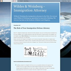Wildes & Weinberg - Immigration Attorney: The Role of Your Immigration Defense Attorney