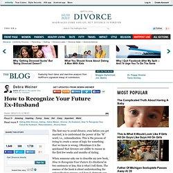 Debra Weiner: How to Recognize Your Future Ex-Husband