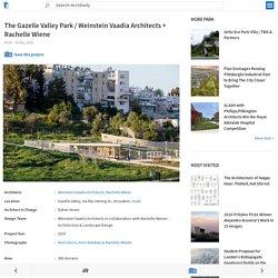 The Gazelle Valley Park / Weinstein Vaadia Architects + Rachelle Wiene