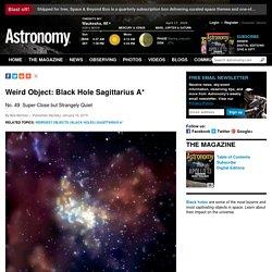 Weird Object: Black Hole Sagittarius A*