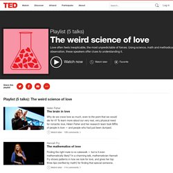 The weird science of love