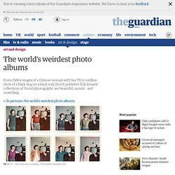 The world's weirdest photo albums | Art and design | The Guardian