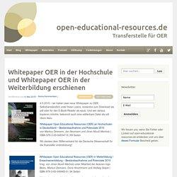 Whitepaper OER in der Hochschule und Whitepaper OER in der Weiterbildung erschienen - open-educational-resources.de