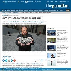 Ai Weiwei: the artist as political hero