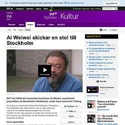 Ai Weiwei skickar en stol till Stockholm - Kultur