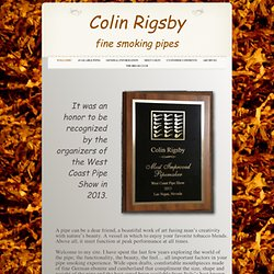 Colin Rigsby Pipemaker