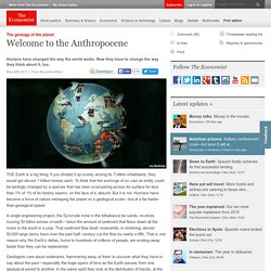 The geology of the planet: Welcome to the Anthropocene
