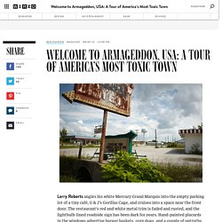 Welcome to Armageddon, USA: A Tour of America's Most Toxic Town