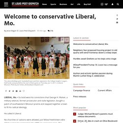 Welcome to conservative Liberal, Mo.