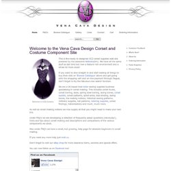 Welcome to the Vena Cava Design Corset and Costume Component Site - Vena Cava Design